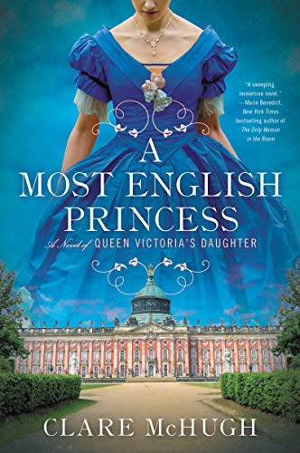 A Most English Princess: A Novel of Queen Victoria's Daughter