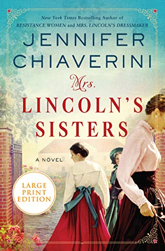 Mrs. Lincoln's Sisters (Large Print)