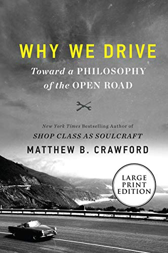 Why We Drive: Toward a Philosophy of the Open Road (Large Print)