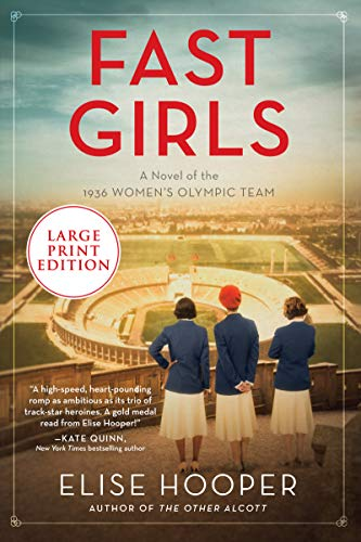Fast Girls: A Novel of the 1936 Women's Olympic Team (Large Print)