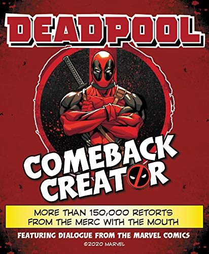 Deadpool Comeback Creator: More Than 150,000 Retorts from the Merc with the Mouth