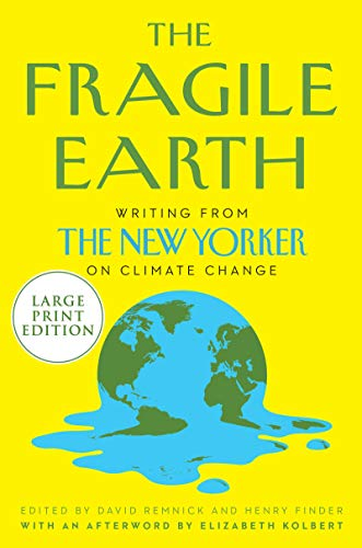 The Fragile Earth: Writings from The New Yorker on Climate Change (Large Print)