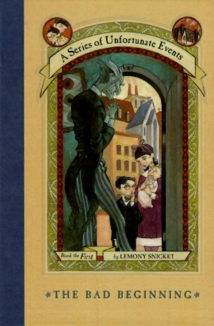 The Bad Beginning (Series Of Unfortunate Events, Bk. 1)