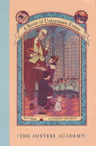 The Austere Academy (Series of Unfortunate Events, Bk. 5)