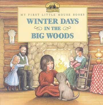 Winter Days In The Big Woods (My First Little House  Books)