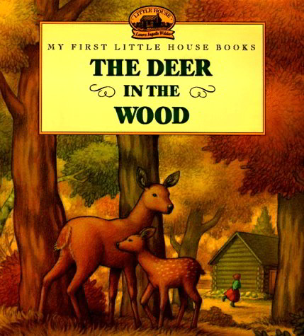 The Deer In The Wood (My First Little House Book)
