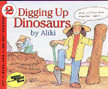 Digging Up Dinosaurs (Let's Read And Find Out Science, Level 2)