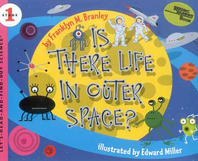 Is There Life In Outer Space (Let's Read and Find Out Science, Stage 1)