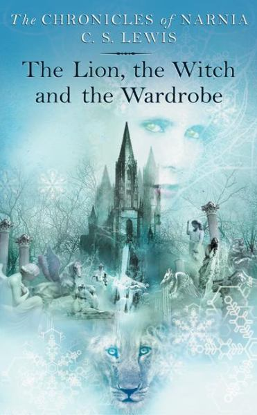 The Lion, The Witch And The Wardrobe (Chronicles Of Narnia, Bk 2)