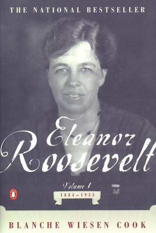 Eleanor Roosevelt 1884-1933 (Volume 1)