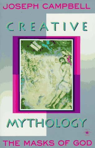 Creative Mythology  (Masks of God, Vol. IV)