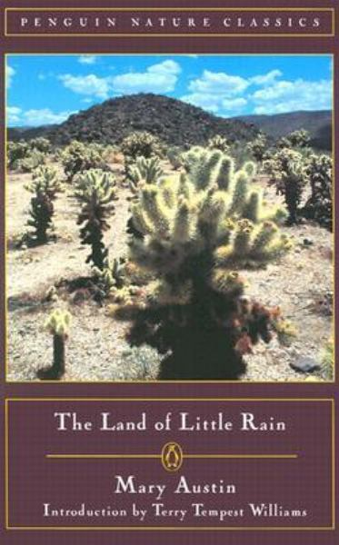 The Land of Little Rain (Penguin Nature Classics)