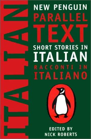 Short Stories in Italian/Racconti in Italiano (New Penguin Parallet Text)