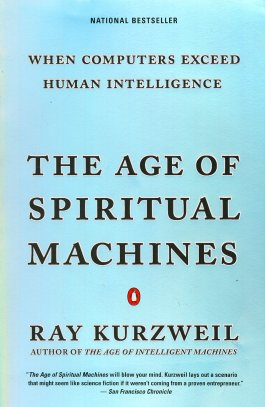 The Age of Spiritual Machines: When Computers Exceed Human Intellligence