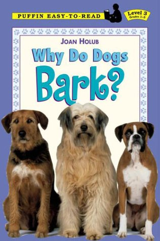 Why Do Dogs Bark? (Puffin Easy-to-Read, Level 3)