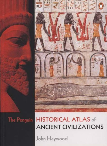 The Penguin Historical Atlas of Ancient Civilizations