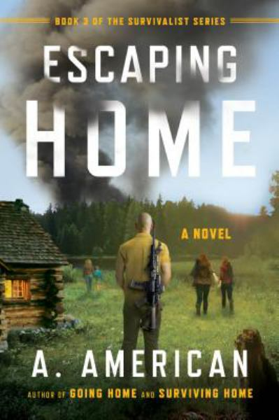 Escaping Home (The Survivalist Series, Bk. 3)
