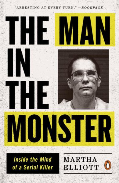 The Man in the Monster: Inside the Mind of a Serial Killer