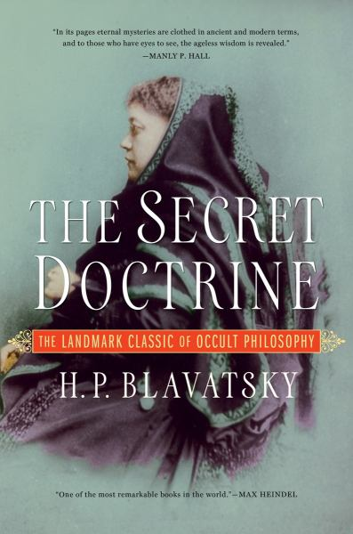 The Secret Doctrine: The Landmark Classic of Occult Philosophy