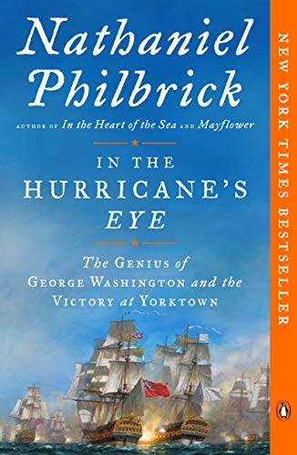 In the Hurricane's Eye: The Genius of George Washington and the Victory at Yorktown (The American Revolution Series, Bk. 3)