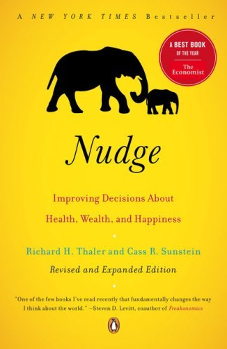 Nudge: Improving Decisions About Health, Wealth, and Happiness (Revised and Expanded Edition)