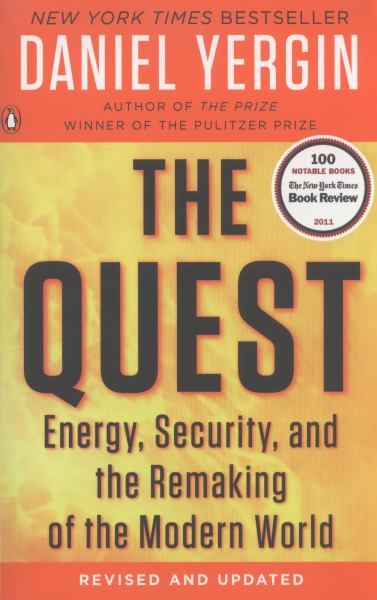 The Quest: Energy, Security, and the Remaking of the Modern World (Revised and Updated)