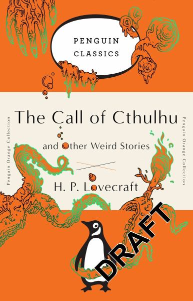 The Call of Cthulhu and Other Weird Stories (Penguin Orange Collection)