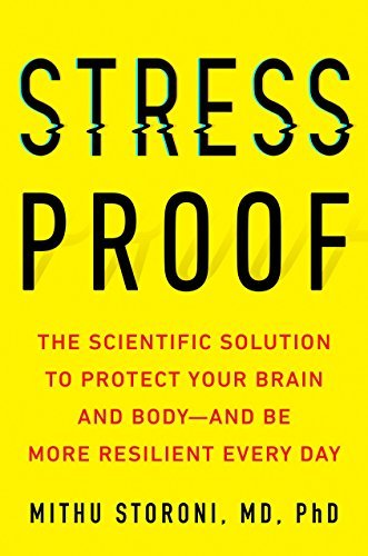 Stress-Proof: The Scientific Solution to Protect Your Brain and Body--and Be More Resilient Every Day