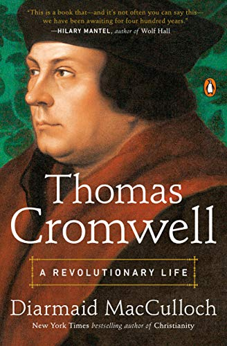 Thomas Cromwell: A Revolutionary Life
