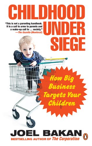 Childhood Under Siege: How Big Business Targets Your Children