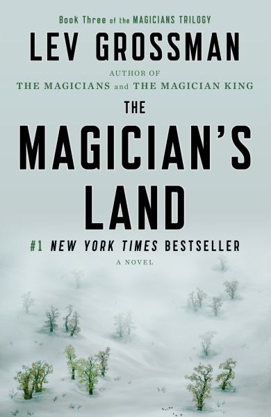 The Magician's Land (The Magicians Trilogy, Bk. 3)