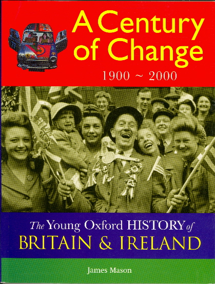 A Century of Change: 1900-2000 (Young Oxford History of Britain & Ireland)