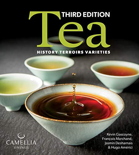 Tea: History, Terroirs, Varieties (Third Edition)