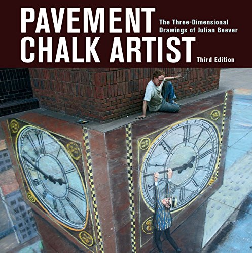 Pavement Chalk Artist: The Three-Dimensional Drawings of Julian Beever (Third Edition)