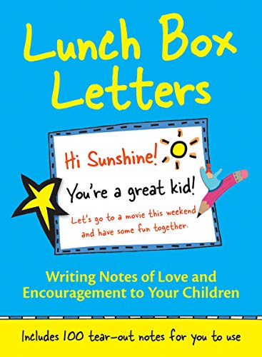 Lunch Box Letters: Writing Notes of Love and Encouragement to Your Children (Second Edition)