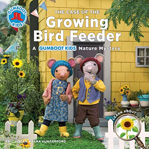 The Case of the Growing Bird Feeder: A Gumboot Kids Nature Mystery (The Gumboot Kids)