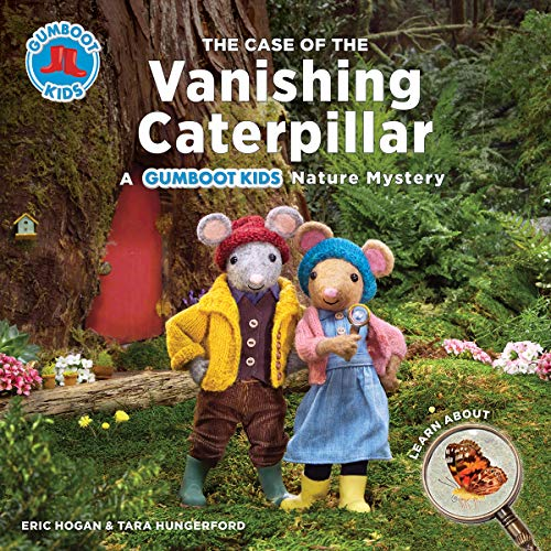 The Case of the Vanishing Caterpillar (Gumboot Kids Nature Mystery)
