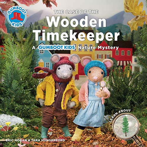 The Case of the Wooden Timekeeper: A Gumboot Kids Nature Mystery