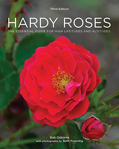 Hardy Roses: The Essential Guide for High Latitudes and Altitudes (Third Edition)