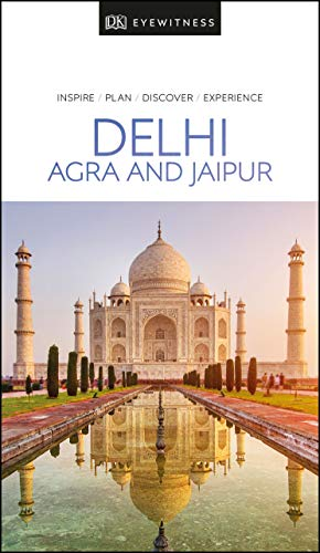 Delhi, Agra and Jaipur (Dk Eyewitness Travel Guide)