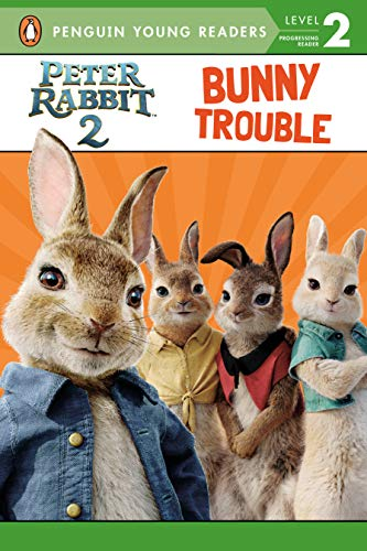 Bunny Trouble (Peter Rabbit 2, Penguin Young Readers Level 2)
