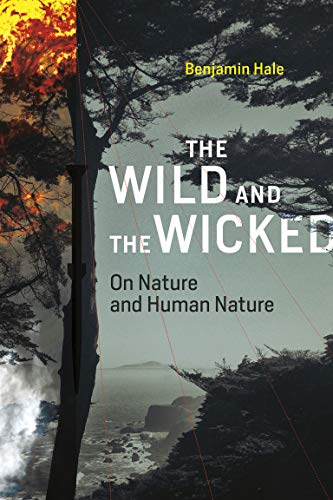 The Wild and the Wicked: On Nature and Human Nature (The MIT Press)