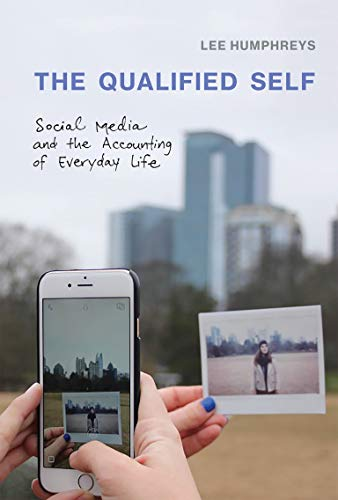 The Qualified Self: Social Media and the Accounting of Everyday Life