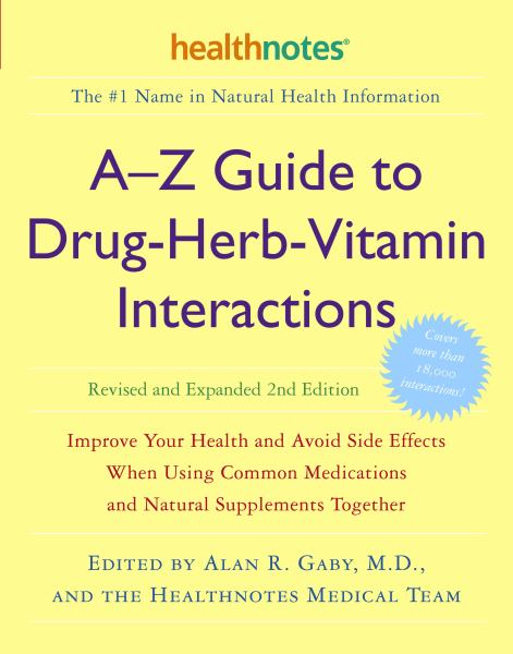 A-Z Guide to Drug-Herb-Vitamin Interactions (2nd Edition)