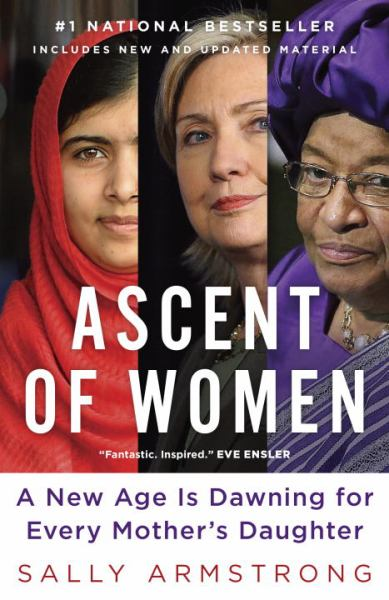 Ascent of Women: A New Age Is Dawning for Every Mother's Daughter