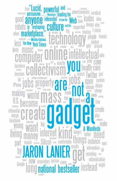 You Are Not a Gadget - A Manifesto