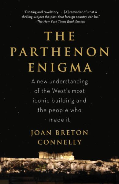 The Parthenon Enigma: A New Understanding of the West's Most Iconic Building and the People Who Made It.
