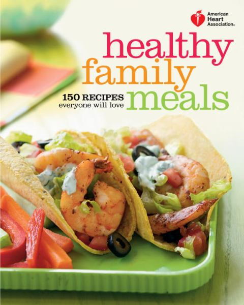 Healthy Family Meals (American Heart Association)