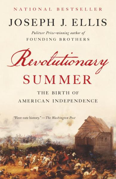 Revolutionary Summer: The Birth of American Inependence