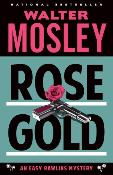 Rose Gold (Easy Rawlins Mysteries)
